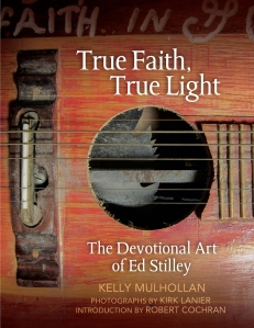 True Faith, True Light   Kelly Mulhollan Photography by Kirk Lanier Introduction by Robert Cochran